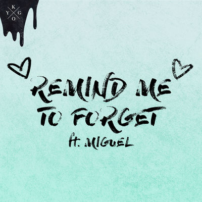 Remind Me To Forget - Kygo
