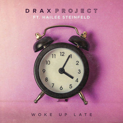 Woke Up Late - Drax Project
