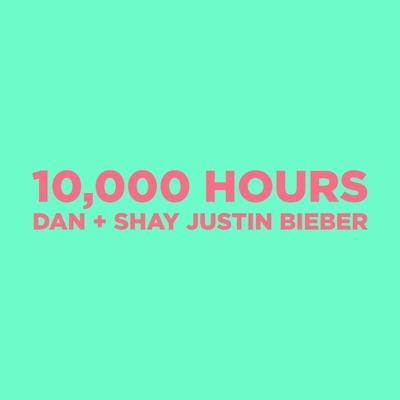 10000 Hours - Dan + Shay