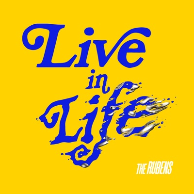 Live In Life - The Rubens