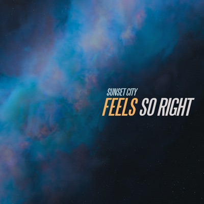 Feels So Right - Sunset City