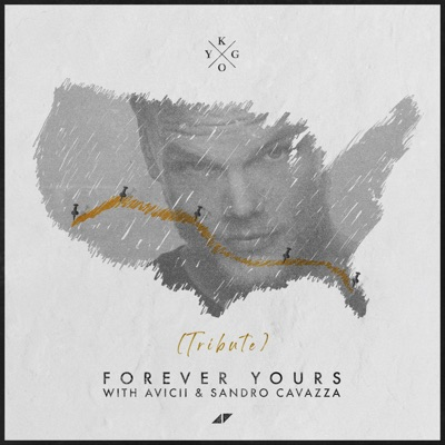 Forever Yours (Avicii Tribute) - Avicii
