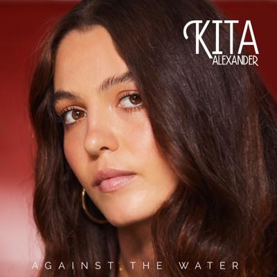 Against The Water - Kita Alexander
