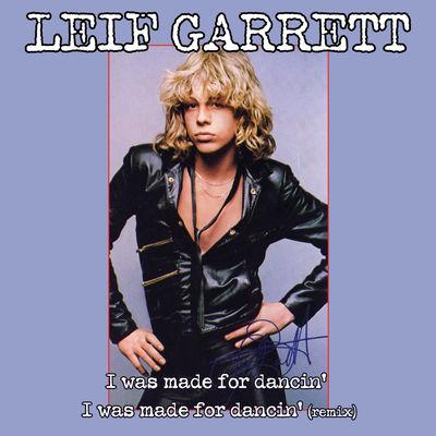 I Was Made For Dancin' - Leif Garrett