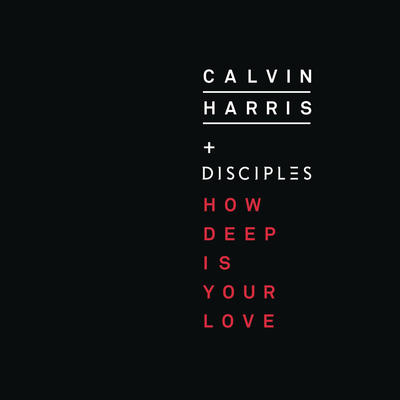 How deep is your love - Calvin Harris