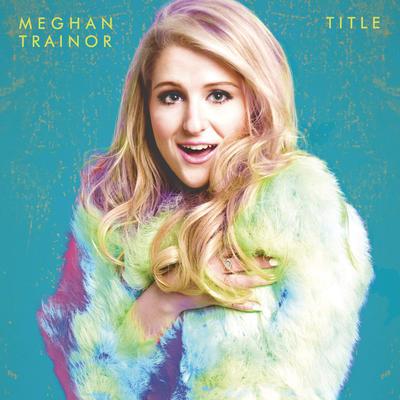 Like I'm Gonna Lose You - Meghan Trainor