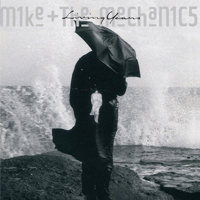 The Living Years - Mike And The Mechanics