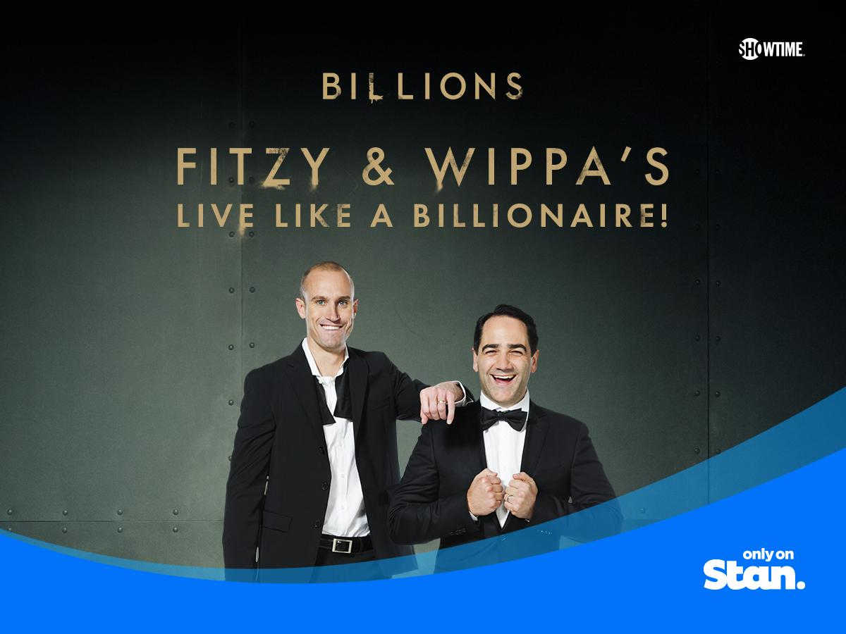 Fitzy & Wippa want you to live like a BILLIONAIRE!