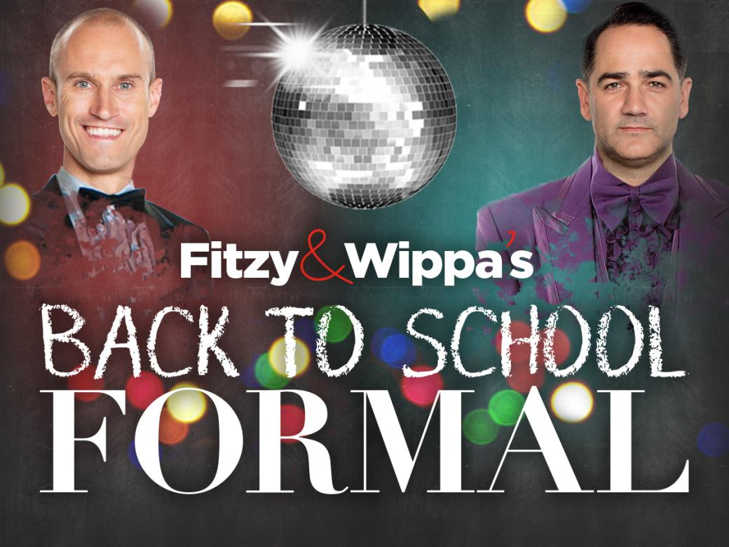Do you want to join Fitzy & Wippa at their Back to School Formal?!