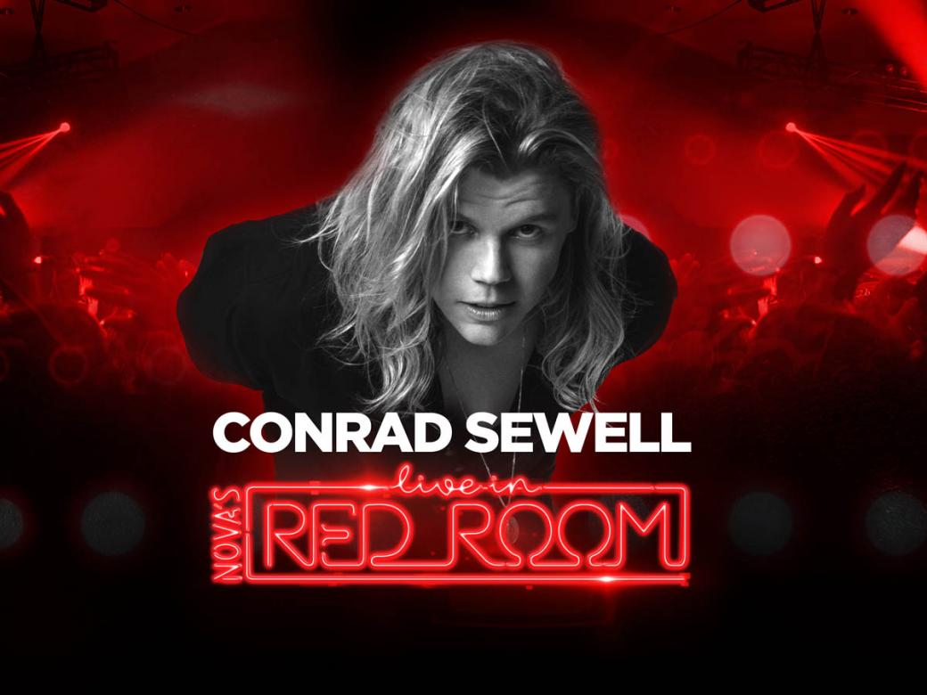 Smallzy's sending YOU to see Conrad Sewell LIVE in Nova's Red Room!