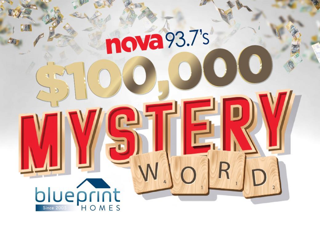 Nova 93.7's $100,000 Mystery Word for Blueprint Homes