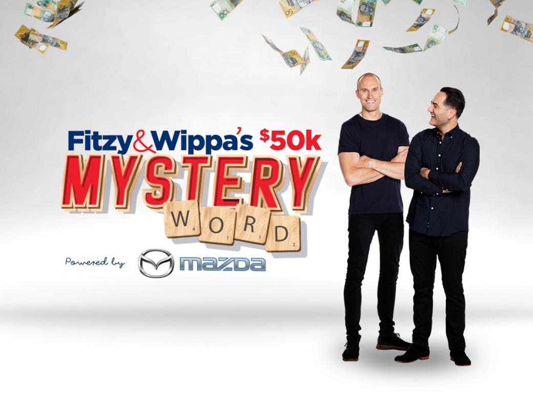 Do you think you know what Fitzy & Wippa's $50K Mystery Word powered by Mazda is?