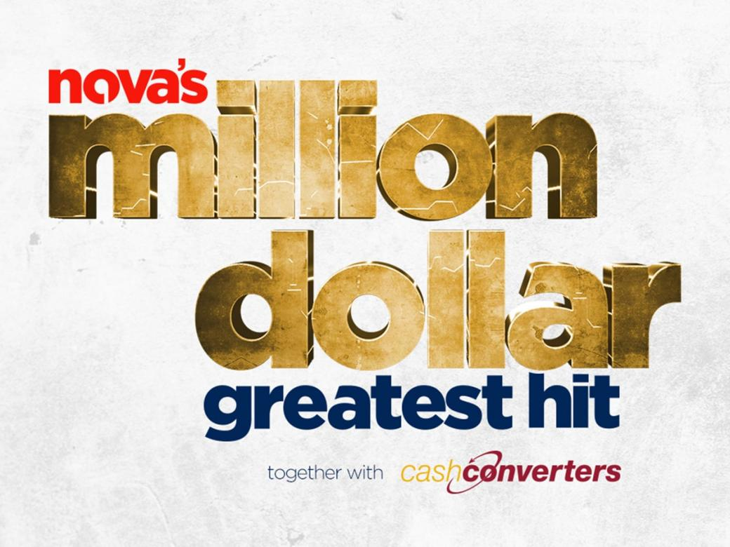 Nova's Million Dollar Greatest Hit!