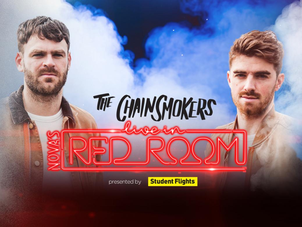 Win your way to see The Chainsmokers LIVE in Nova's Red Room!