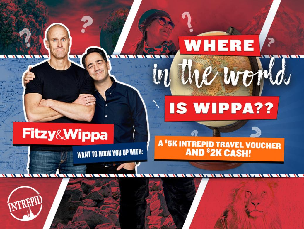 Fitzy & Wippa Want To Hook You Up With A $5k Intrepid Travel Voucher And $2K Cash!