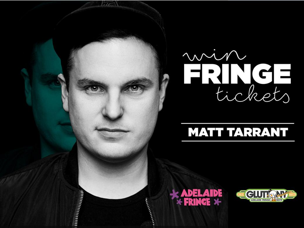 Win tickets to Matt Tarrant @ the Adelaide Fringe