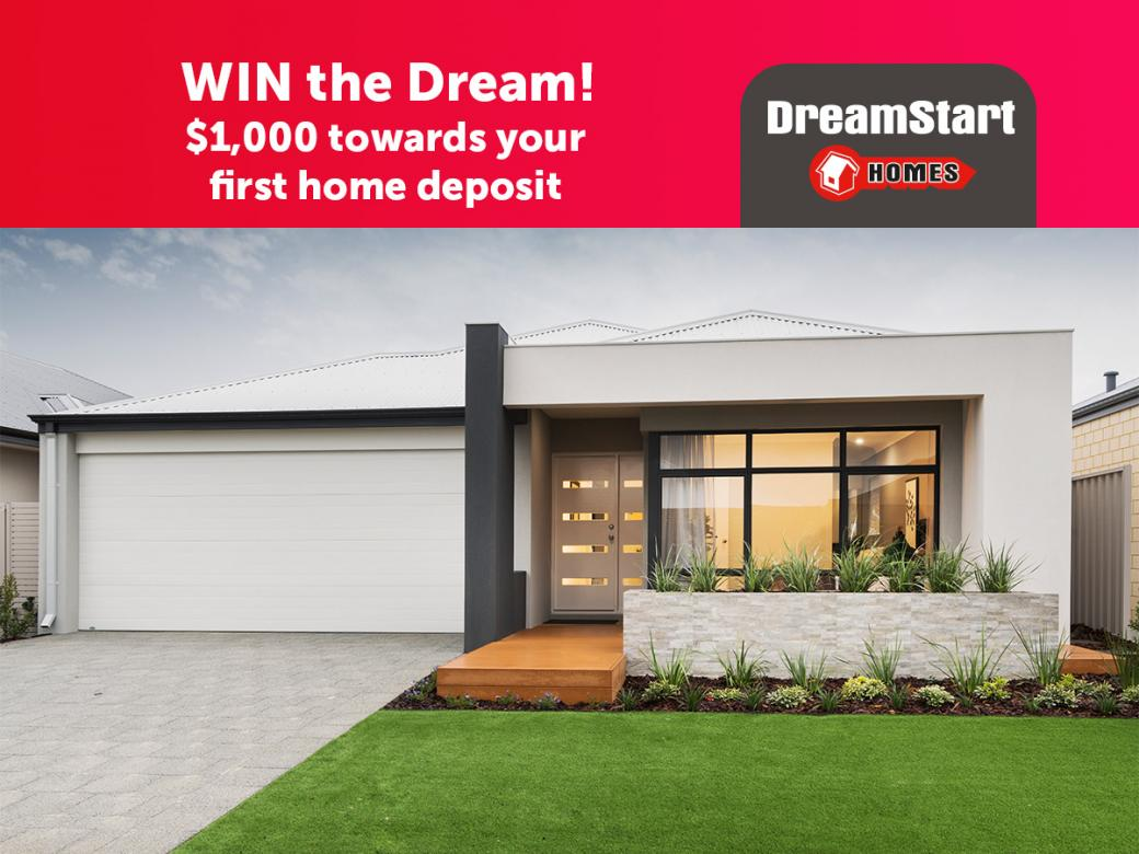 Win The Dream - $1000 Towards Your First Home Deposit