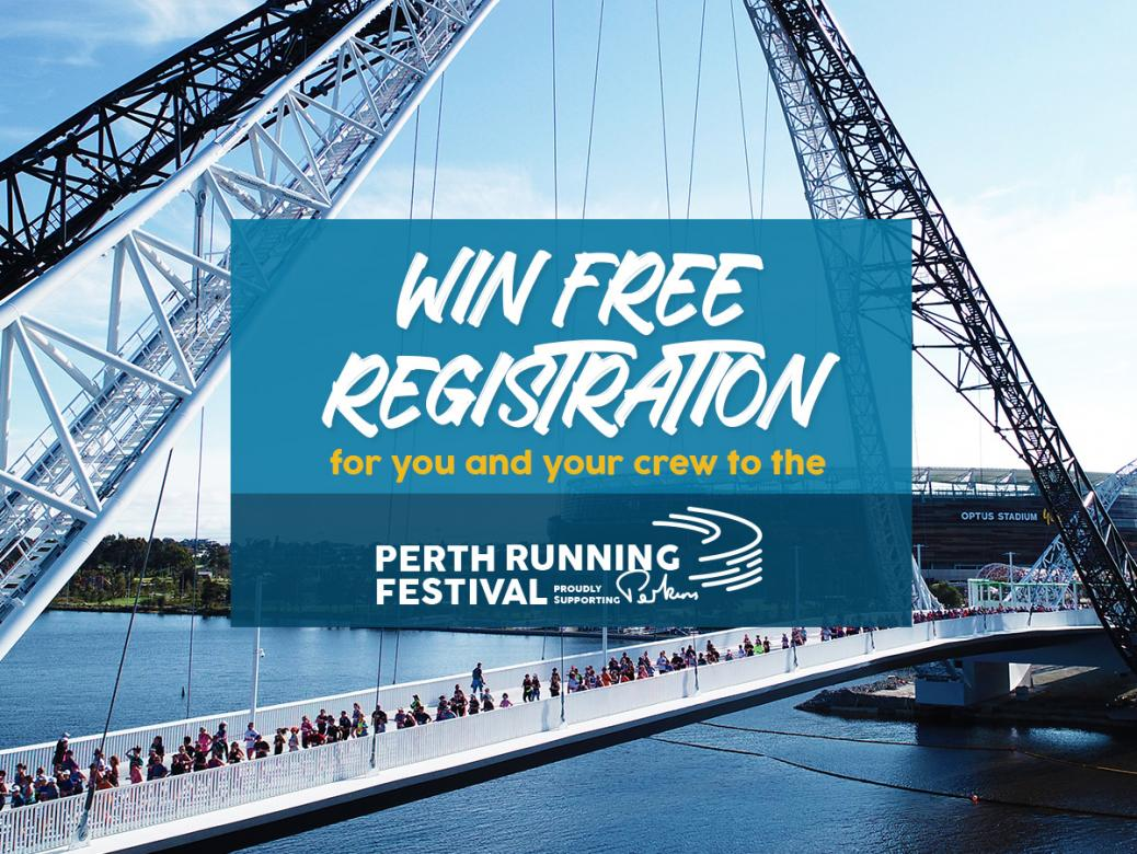 Win FREE Registration For You And Your Crew To The Perth Running Festival!