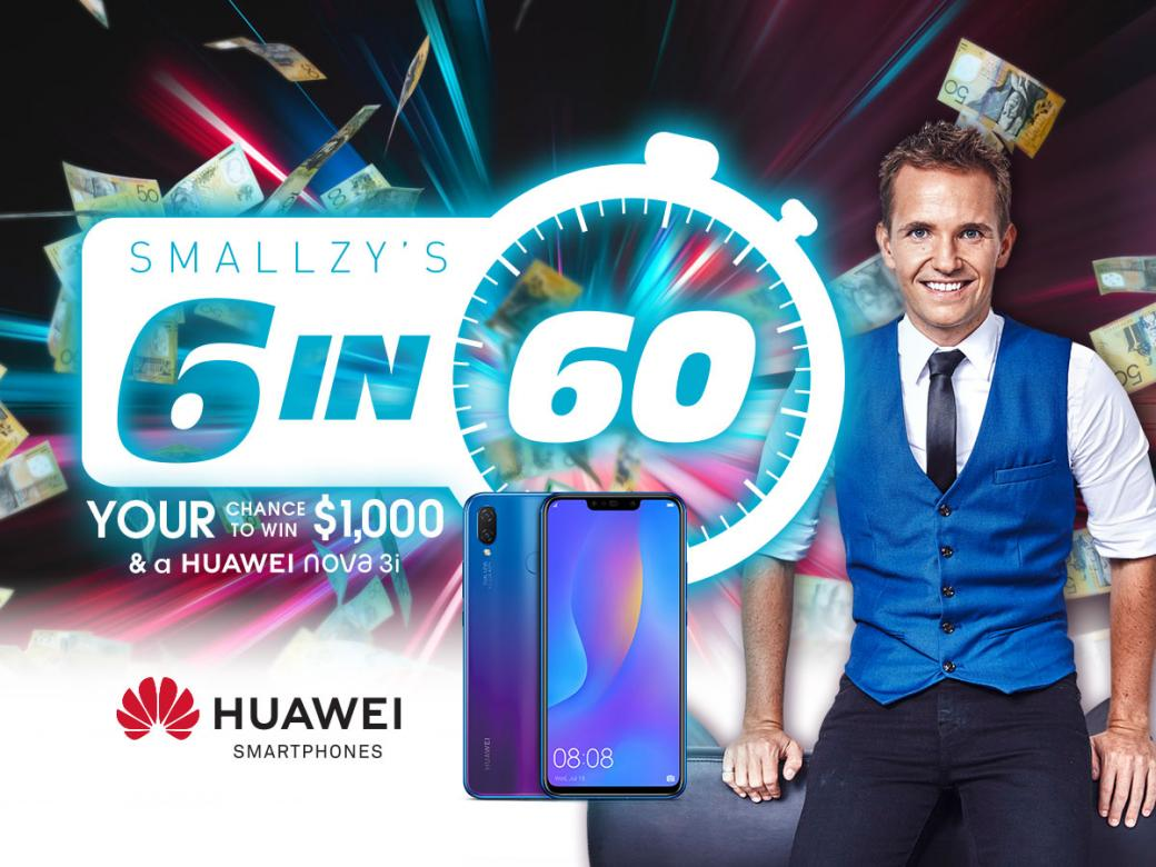 Smallzy's 6 in 60! YOUR chance to win $1,000 & a HUAWEI nova 3i phone!