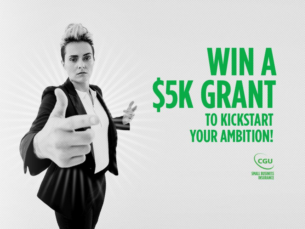 Win a $5K grant to kickstart your ambition thanks to CGU!