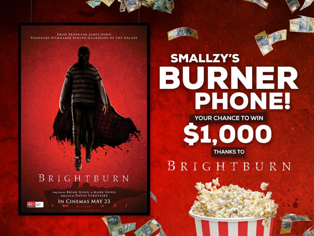 Smallzy's Burner Phone!  Your Chance To Win $1,000 Thanks To 'Brightburn'!