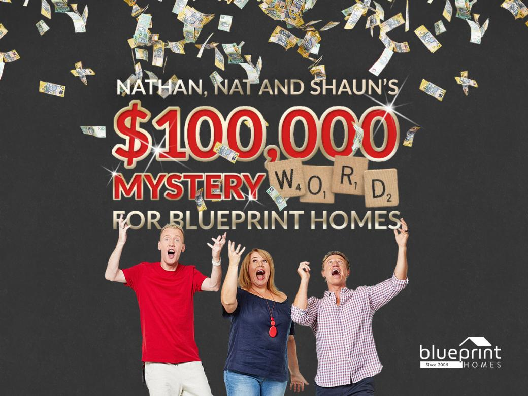 Nathan, Nat and Shaun's $100,000 Mystery Word for Blueprint Homes