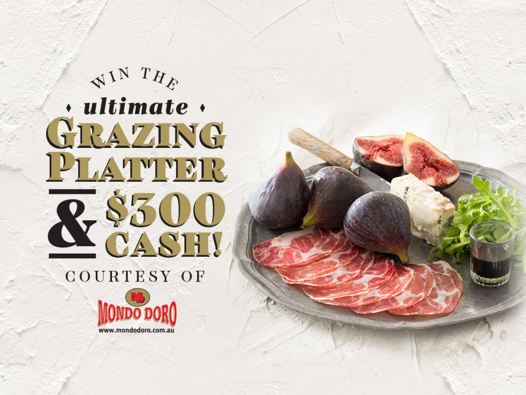 WIN the Ultimate Grazing Platter for you and the girls courtesy of Mondo Doro!