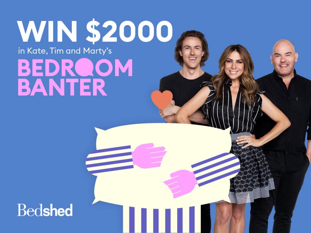 Win $2,000 in Kate, Tim and Marty's Bedroom Banter!