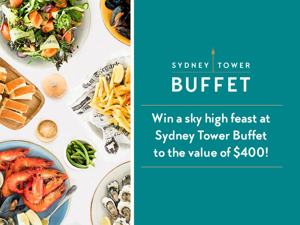Win a sky high feast at Sydney Tower Buffet to the value of $400!